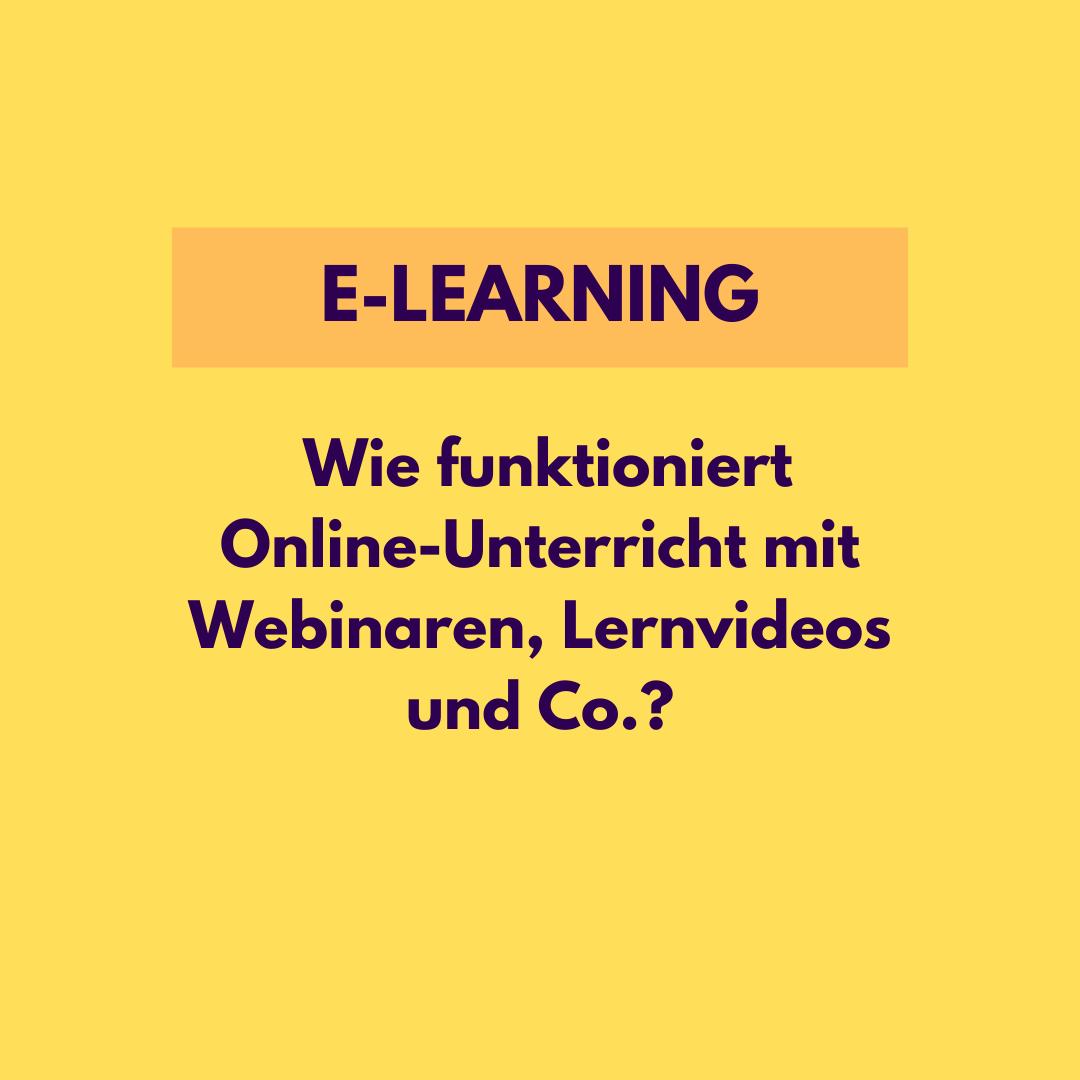 E-Learning: Wie funktioniert Online-Unterrict mit Webinaren, Lernvideos und Co.?