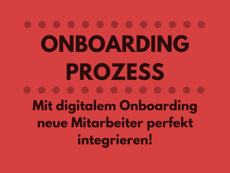 Onboarding Prozess: Mit digitalem Onboarding neue Mitarbeiter perfekt integrieren!