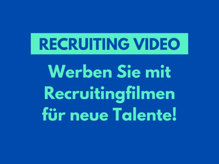 Recruiting Video: Werben Sie mit Recruitingfilmen für neue Talente!